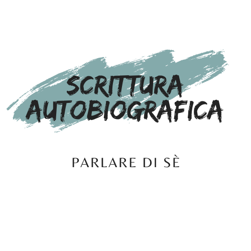 Scrittura autobiografica - Parlare di sè