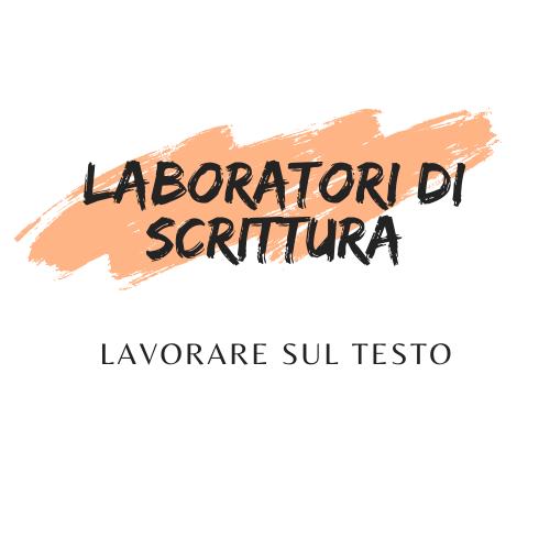 Laboratori di scrittura - Lavorare sul testo