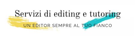 Servizi di editing e tutoring - Un editor sempre al tuo fianco